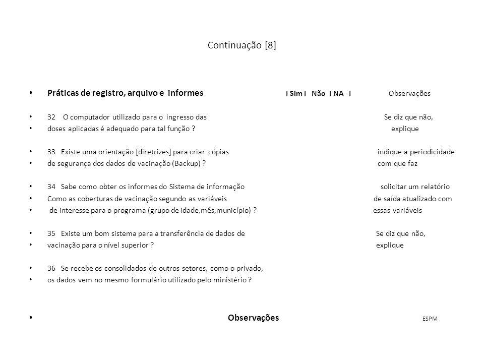 Continuação [8] Práticas de registro, arquivo e informes I Sim I Não I NA I Observações.